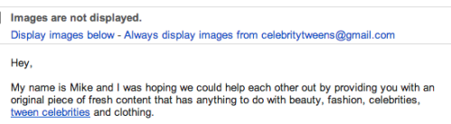 Do you need anything from someone with the gmail handle celebritytweens@gmail.com?
